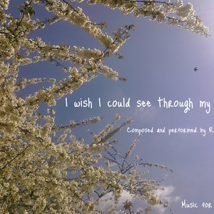 Image for 'I wish I could see through my eyelids'