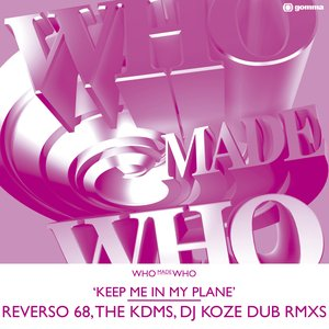 Image for 'Keep Me In My Plane (Reverso 68 remix)'
