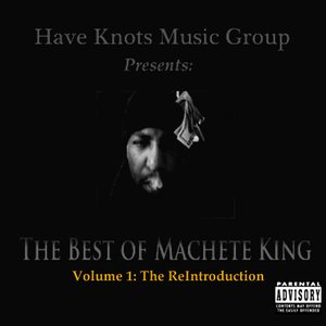 Image for 'HKMG Presents The Best of Machete King Volume 1 - The ReIntroduction'