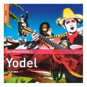 Image for 'The Rough Guide to Yodel'