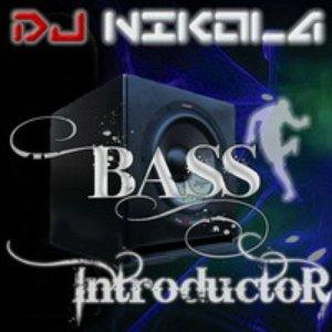 Image for 'DJ Nikola - Bass Introductor'