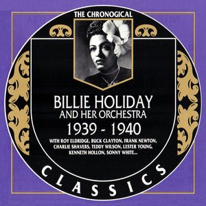 Image for 'The Chronological Classics: Billie Holiday and Her Orchestra 1939-1940'