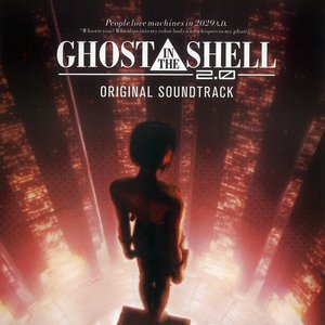 Image for 'Ghost In The Shell 2.0 Original Soundtrack'
