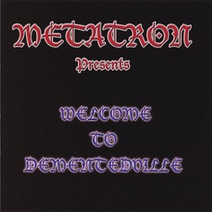 "Image for 'Metatron presents"" Welcome to Dementedville""'"