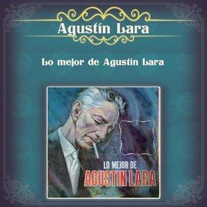 Image for 'Lo Mejor de Agustín Lara'
