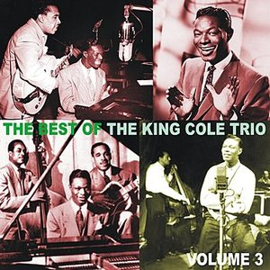 Bild für 'The Best of the King Cole Trio, Volume 3'