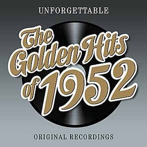 Image for 'Unforgettable - The Golden Hits Of 1952'