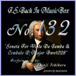 Image for 'Bach In Musical Box 132 / Sonata For Viola Da Gamba And Cembalo D Major Bwv1028'