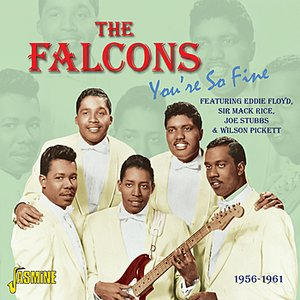 Image for 'You're So Fine - 1956 - 1961 - Featuring Eddie Floyd, Sir Mack Rice, Joe Stubbs & Wilson Pickett'