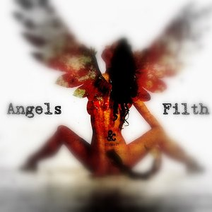 Image for 'Angels and Filth™'