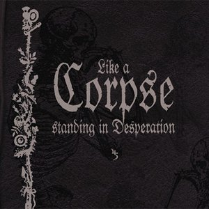 Image for 'Like a Corpse Standing in Desperation (disc 1)'