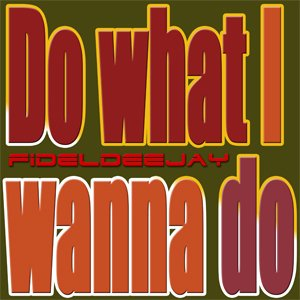 Image for 'Do what I wanna do'