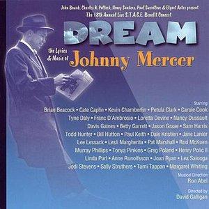 Image for 'Dream - Lyrics & Music Of Johnny Mercer, 18th S.T.A.G.E. Benefit'