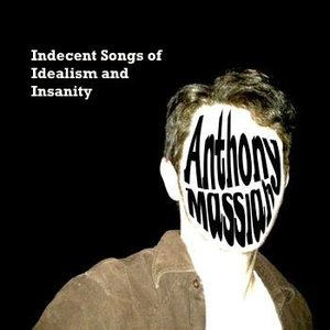 Image for 'Indecent Songs of Idealism and Insanity'