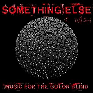 Image for 'Something Else: Music For The Color Blind'