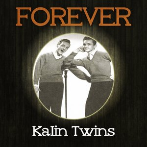 Image for 'Forever Kalin Twins'