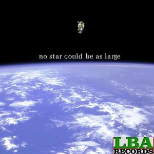Image for 'No Star Could Be As Large'