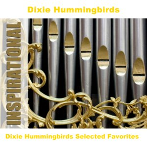 Image for 'Dixie Hummingbirds Selected Favorites'