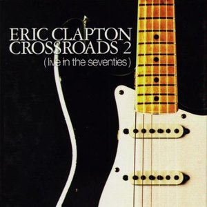 Image for 'Crossroads 2: Live in the Seventies (disc 3)'