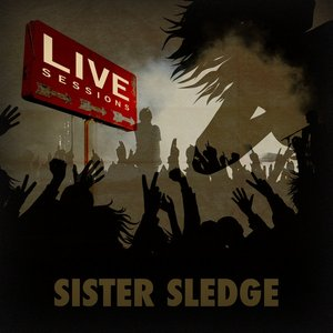 Image for 'Live Sessions - Sister Sledge'
