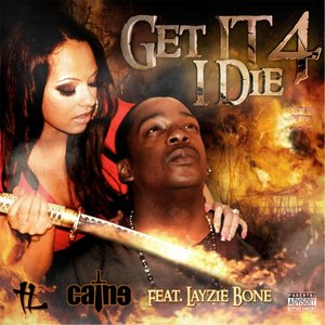 Image for 'Get It 4 I Die (feat. Layzie Bone)'