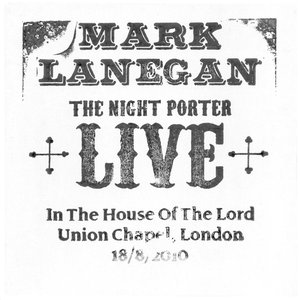 Imagen de 'The Night Porter, Live In The House Of The Lord, Union Chapel, London, 08-18-2010'