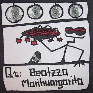 Image for 'Q's Beatzza Marihuargarita'