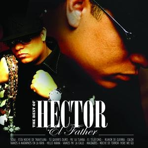 Image for 'The Best Of Hector El Father'