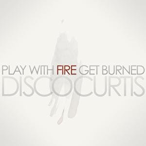 Image for 'Play With Fire Get Burned'