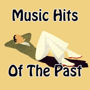 Image for 'Music Hits of The Past'