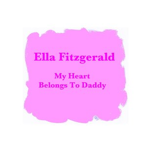 Image for 'My Heart Belongs To Daddy'