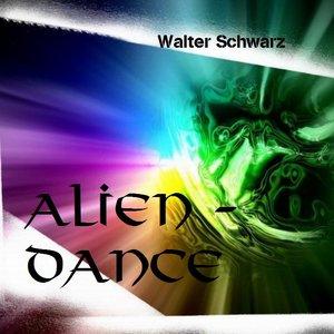 Image for 'Alien Dance  - Walter Schwarz'