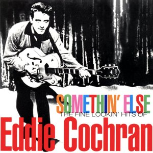 Image for 'Somethin' Else: The Fine Lookin' Hits of Eddie Cochran'