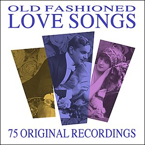 Image for 'Old Fashioned Love Songs - 75 All Time Greats'