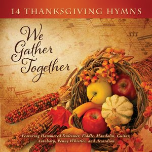 Image for 'We Gather Together: 14 Thanksgiving Hymns'
