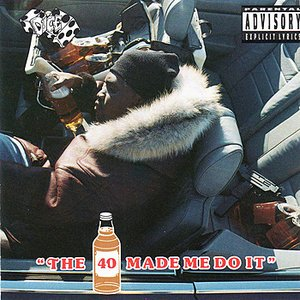 Image for 'The 40 Made Me Do It'