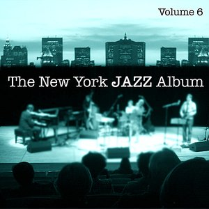 Imagen de 'The New York Jazz Album Vol. 6 - Third Stream, Avant Garde, Ambient, Tango and 20th Century Classical'