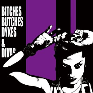 Image for 'Bitches Butches Dykes & Divas (Premium Edition)'