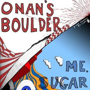 Image for 'Onan's Boulder/Me, Sugar'