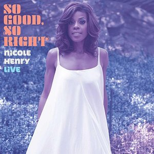 Image pour 'So Good, So Right: Nicole Henry LIVE'
