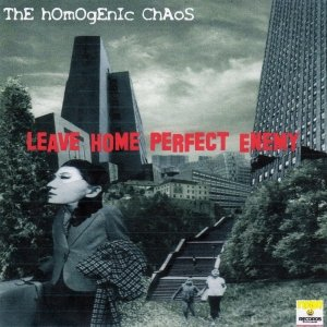 """Image for 'ThE hOmOgEnIc ChAoS """"leave home perfect enemy(t.A.T.U. vs. Chemical Brothers vs. Keane)'"""