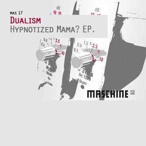 Image for 'Hypnotized Mama? - Original Mix'