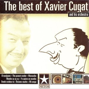 Image for 'The Best Of Xavier Cugat And His Orchestra'