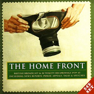 Image for 'The Home Front: Archive Broadcast Recordings 1939-45'