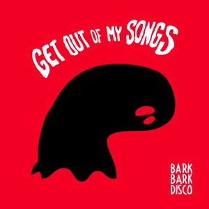 Bild för 'Get Out Of My Songs - EP'