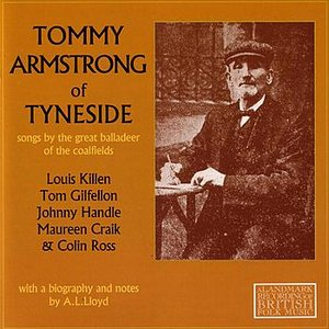 Image for 'Tommy Armstrong of Tyneside: Songs By the Great Balladeer of the Coalfields'