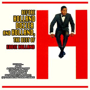 Image for 'Before Holland, Dozier and Holland: The Best of Eddie Holland'
