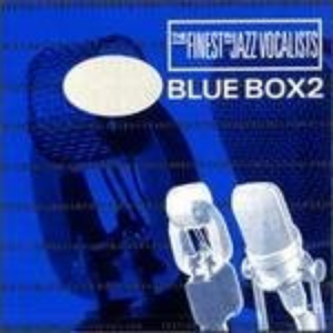 Blue Box 2: The Finest in Jazz Vocalists