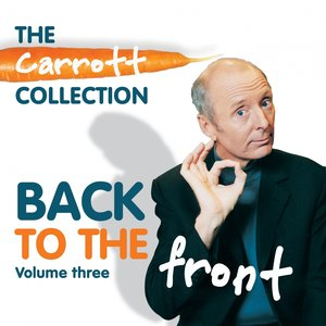 Image for 'The Carrott Collection: Back to the Front, Vol. 3'