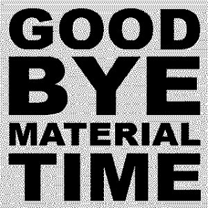Image for 'GOODBYE MATERIAL TIME'